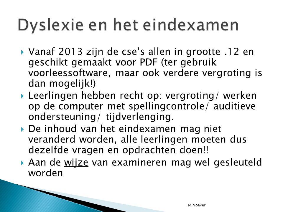  Vanaf 2013 zijn de cse's allen in grootte.12 en geschikt gemaakt voor PDF (ter gebruik voorleessoftware, maar ook verdere vergroting is dan mogelijk