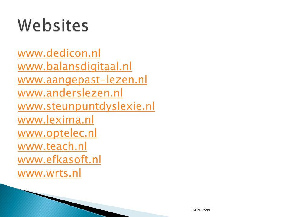 www.dedicon.nl www.balansdigitaal.nl www.aangepast-lezen.nl www.anderslezen.nl www.steunpuntdyslexie.nl www.lexima.nl www.optelec.nl www.teach.nl www.