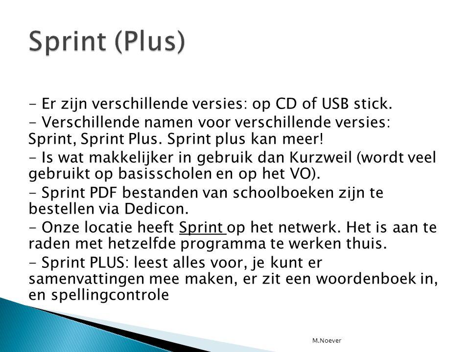 - Er zijn verschillende versies: op CD of USB stick. - Verschillende namen voor verschillende versies: Sprint, Sprint Plus. Sprint plus kan meer! - Is