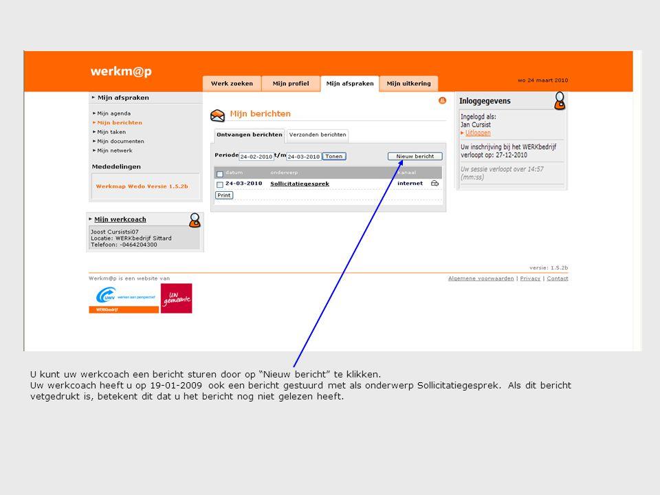 """U kunt uw werkcoach een bericht sturen door op """"Nieuw bericht"""" te klikken. Uw werkcoach heeft u op 19-01-2009 ook een bericht gestuurd met als onderwe"""