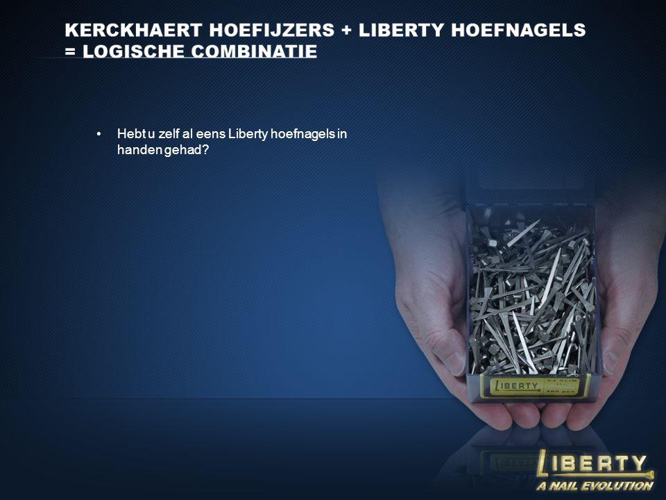 •Hebt u zelf al eens Liberty hoefnagels in handen gehad?