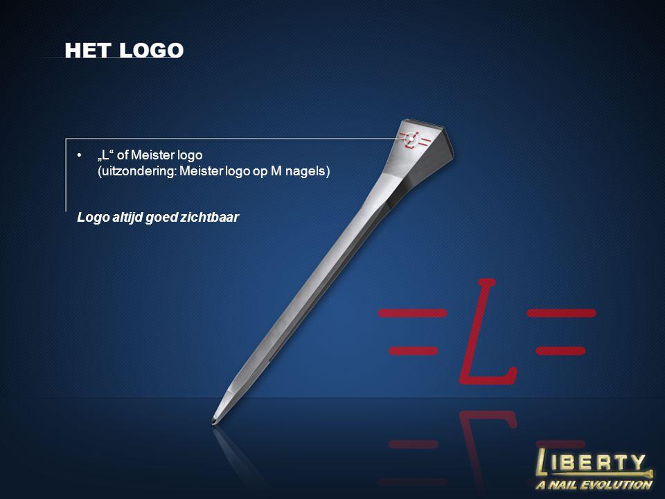 """•""""L"""" of Meister logo (uitzondering: Meister logo op M nagels) Logo altijd goed zichtbaar"""