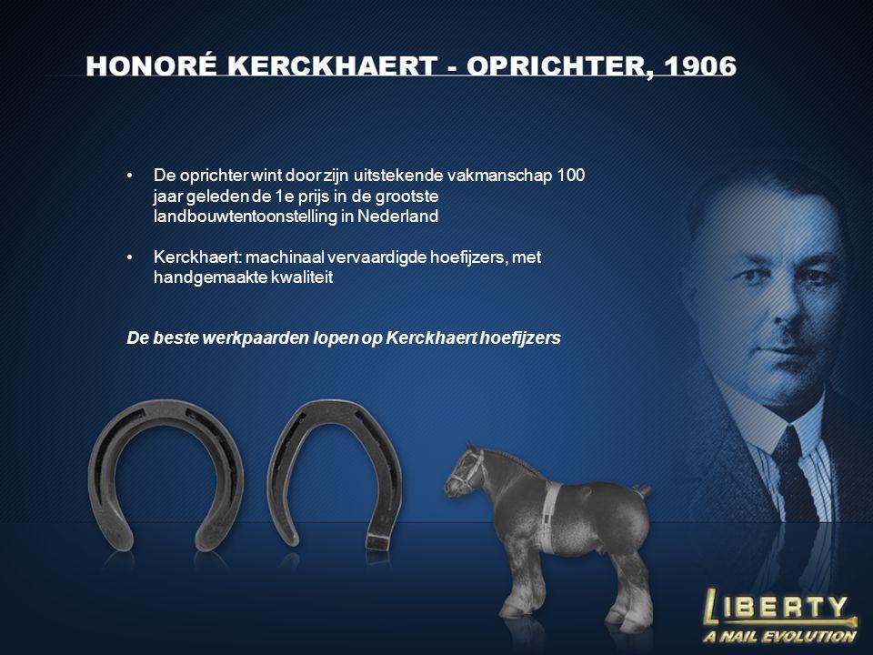 •De oprichter wint door zijn uitstekende vakmanschap 100 jaar geleden de 1e prijs in de grootste landbouwtentoonstelling in Nederland •Kerckhaert: mac