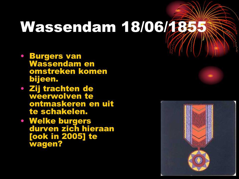 De WEERWOLVEN van WASSENDAM [Anno 1855] Te bestrijden op 18 juni 2005 ronts@hccnet.nl www.ronts.nl