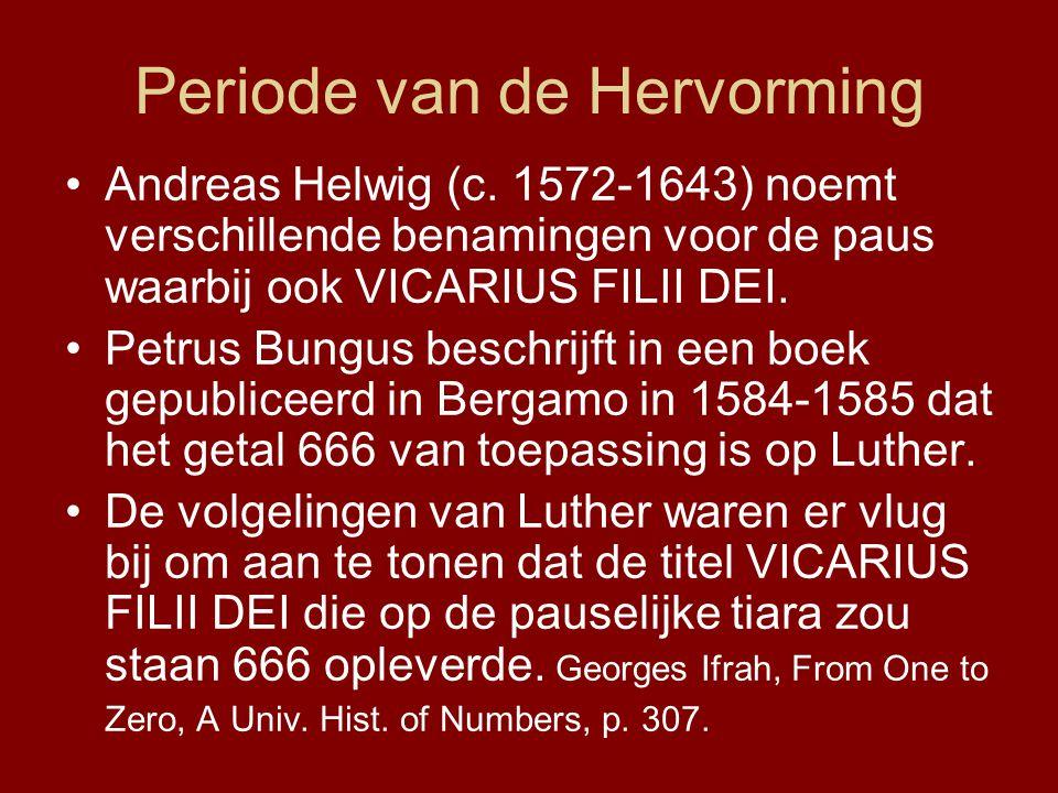 Periode van de Hervorming •Andreas Helwig (c.