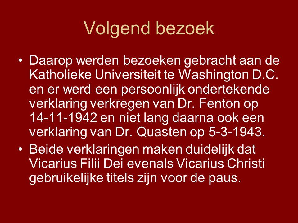 Volgend bezoek •Daarop werden bezoeken gebracht aan de Katholieke Universiteit te Washington D.C.