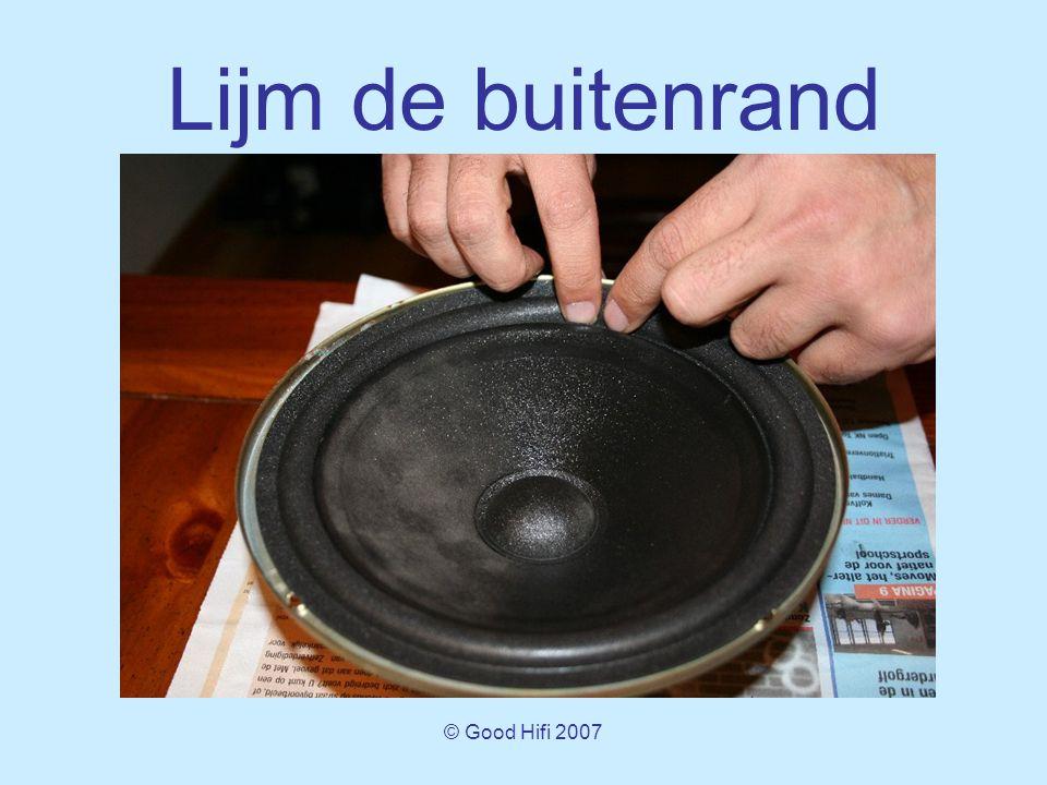© Good Hifi 2007 Lijm de buitenrand