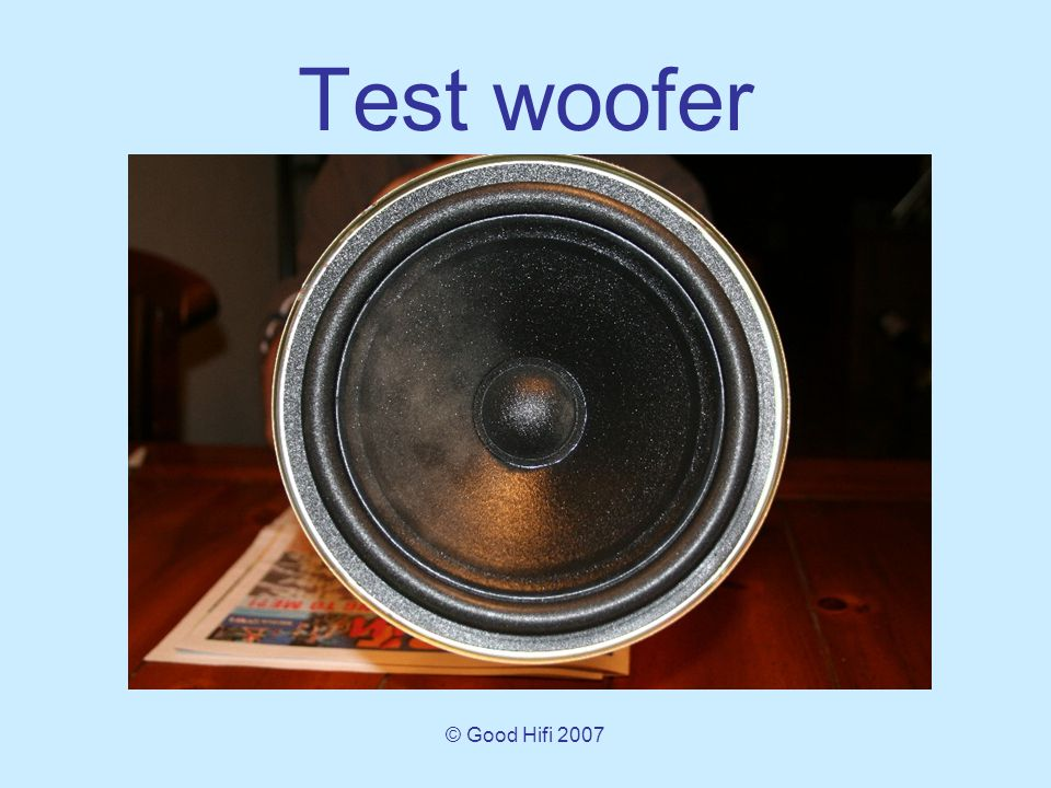 © Good Hifi 2007 Test woofer