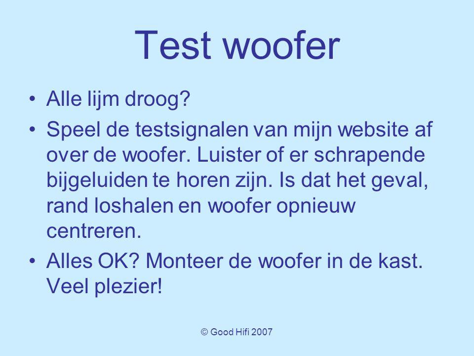 © Good Hifi 2007 Test woofer •Alle lijm droog.