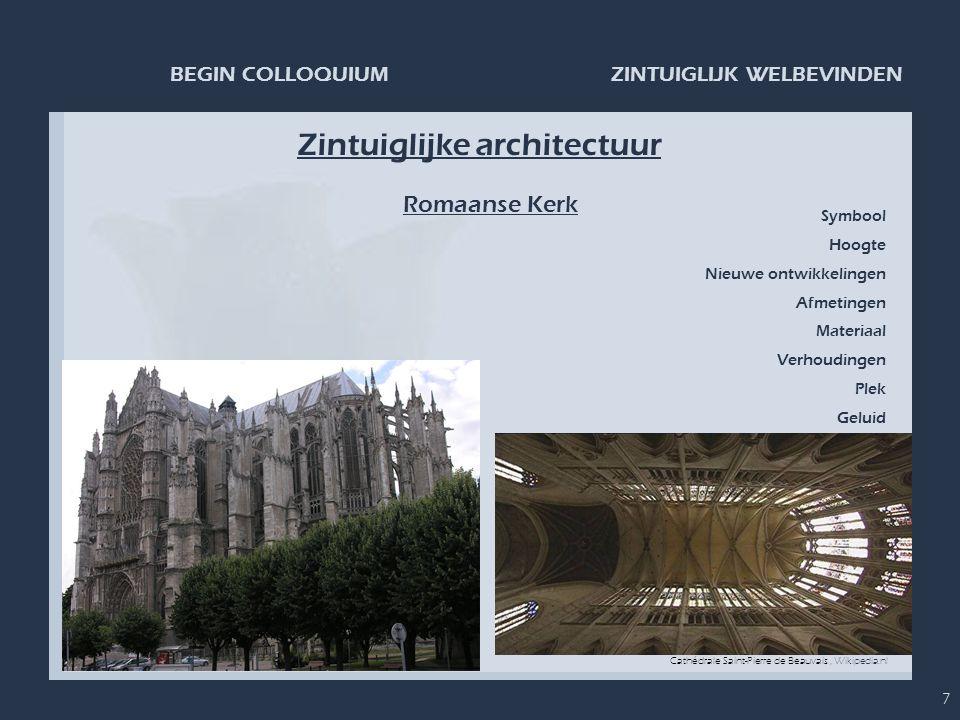 ZINTUIGLIJK WELBEVINDENBEGIN COLLOQUIUM 7 Zintuiglijke architectuur Romaanse Kerk Cathédrale Saint-Pierre de Beauvais, Wikipedia.nl Symbool Hoogte Nie