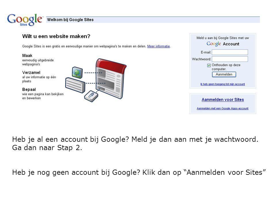 """Heb je al een account bij Google? Meld je dan aan met je wachtwoord. Ga dan naar Stap 2. Heb je nog geen account bij Google? Klik dan op """"Aanmelden vo"""