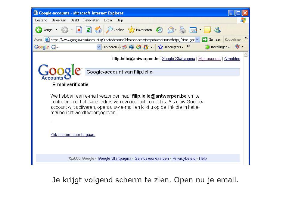 Je krijgt volgend scherm te zien. Open nu je email.