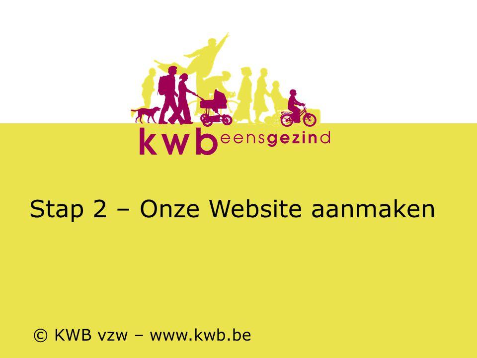 Stap 2 – Onze Website aanmaken © KWB vzw – www.kwb.be