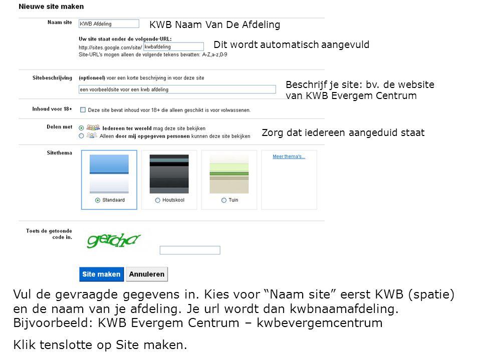 Vul de gevraagde gegevens in.Kies voor Naam site eerst KWB (spatie) en de naam van je afdeling.