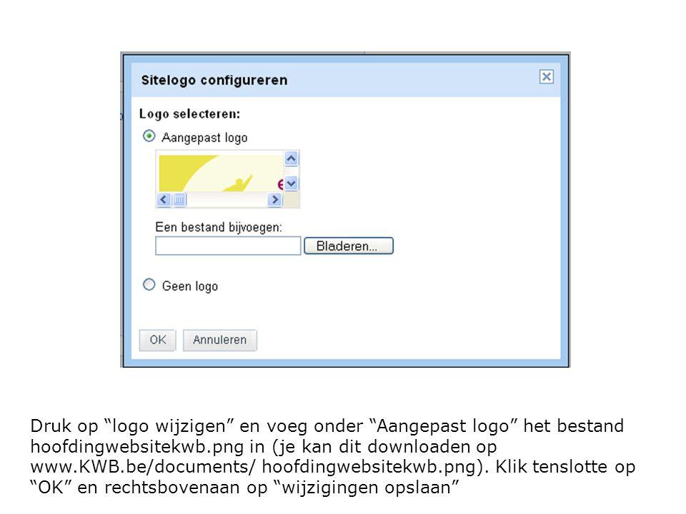 Druk op logo wijzigen en voeg onder Aangepast logo het bestand hoofdingwebsitekwb.png in (je kan dit downloaden op www.KWB.be/documents/ hoofdingwebsitekwb.png).