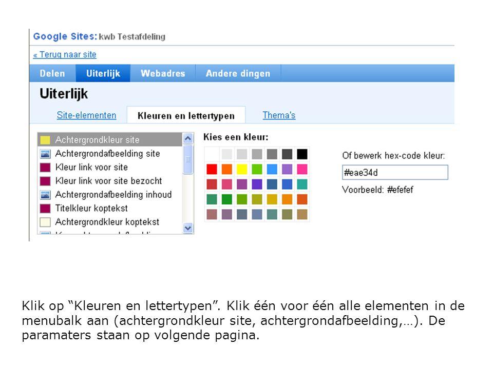 """Klik op """"Kleuren en lettertypen"""". Klik één voor één alle elementen in de menubalk aan (achtergrondkleur site, achtergrondafbeelding,…). De paramaters"""