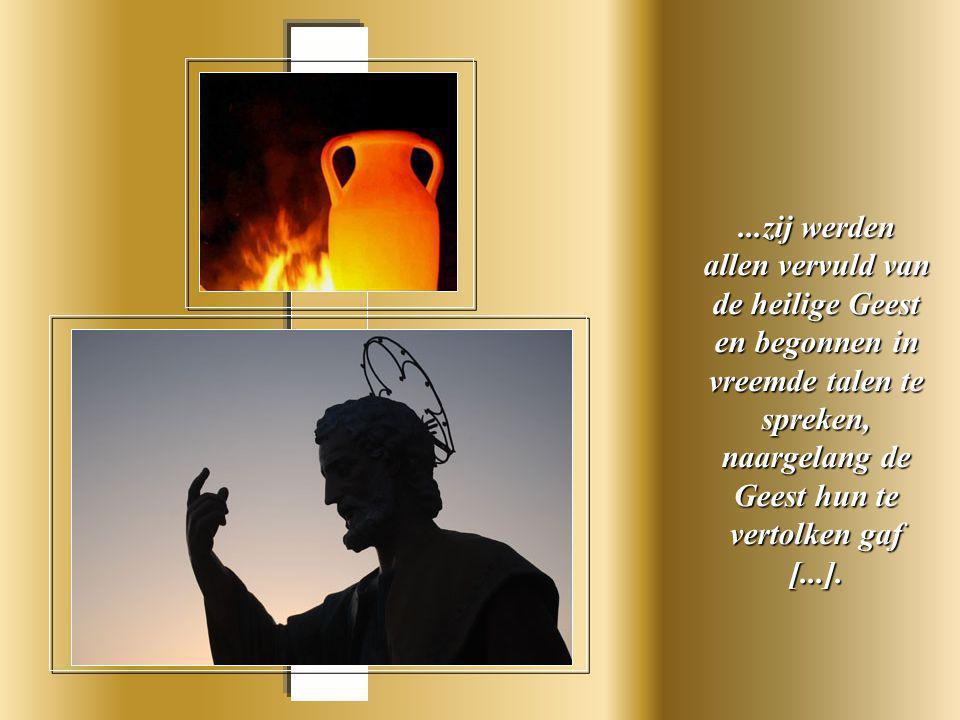 Er verscheen hun iets dat op vuur geleek en dat zich, in tongen verdeeld, op ieder van hen neerzette...