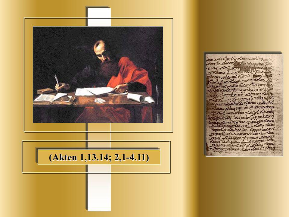 (Akten 1,13.14; 2,1-4.11)