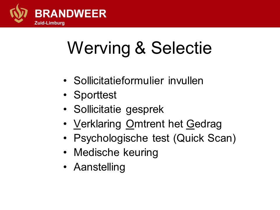 Werving & Selectie •Sollicitatieformulier invullen •Sporttest •Sollicitatie gesprek •Verklaring Omtrent het Gedrag •Psychologische test (Quick Scan) •
