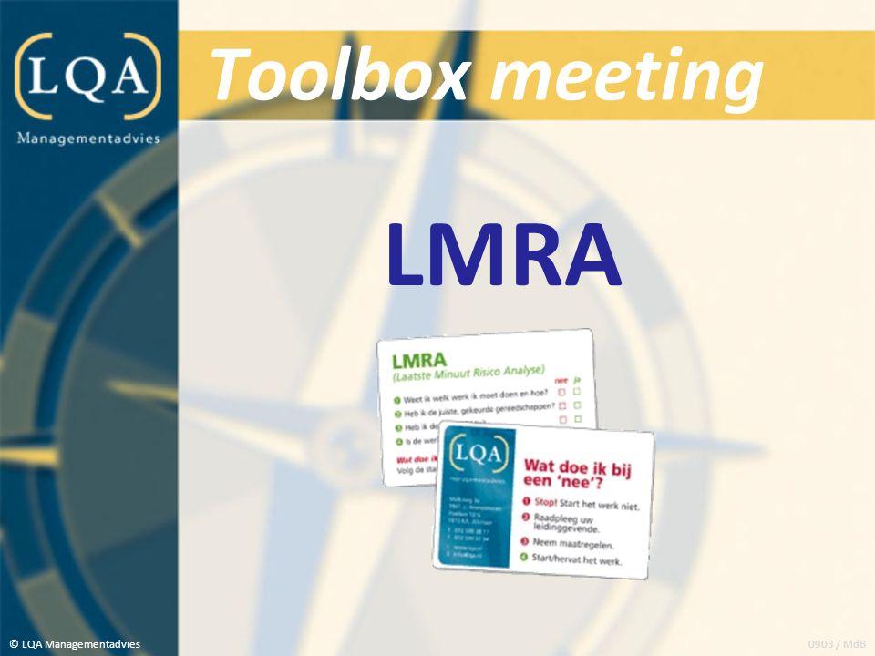 Toolbox meeting Waar staat LMRA voor? © LQA Managementadvies LMRA