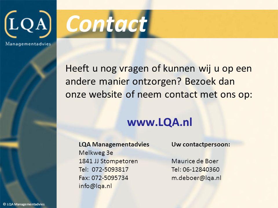 Contact Heeft u nog vragen of kunnen wij u op een andere manier ontzorgen? Bezoek dan onze website of neem contact met ons op: www.LQA.nl © LQA Manage