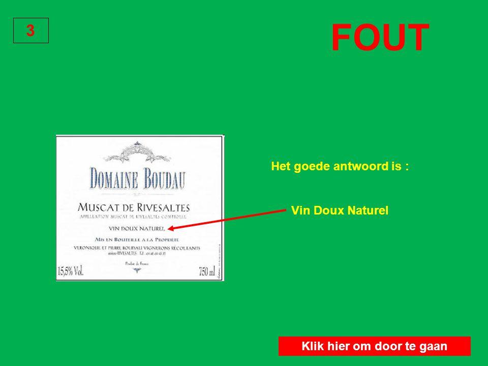 Wat betekent de vermelding V D N ? Vin Doux Naturel 3 GOED Klik hier om door te gaan