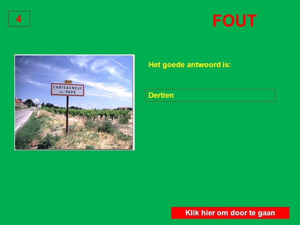 4 GOED : Voor de productie van een CHATEAUNEUF DU PAPE heeft men 13 druivensoorten nodig. Klik hier om door te gaan GOED Hoeveel druivensoorten bevat