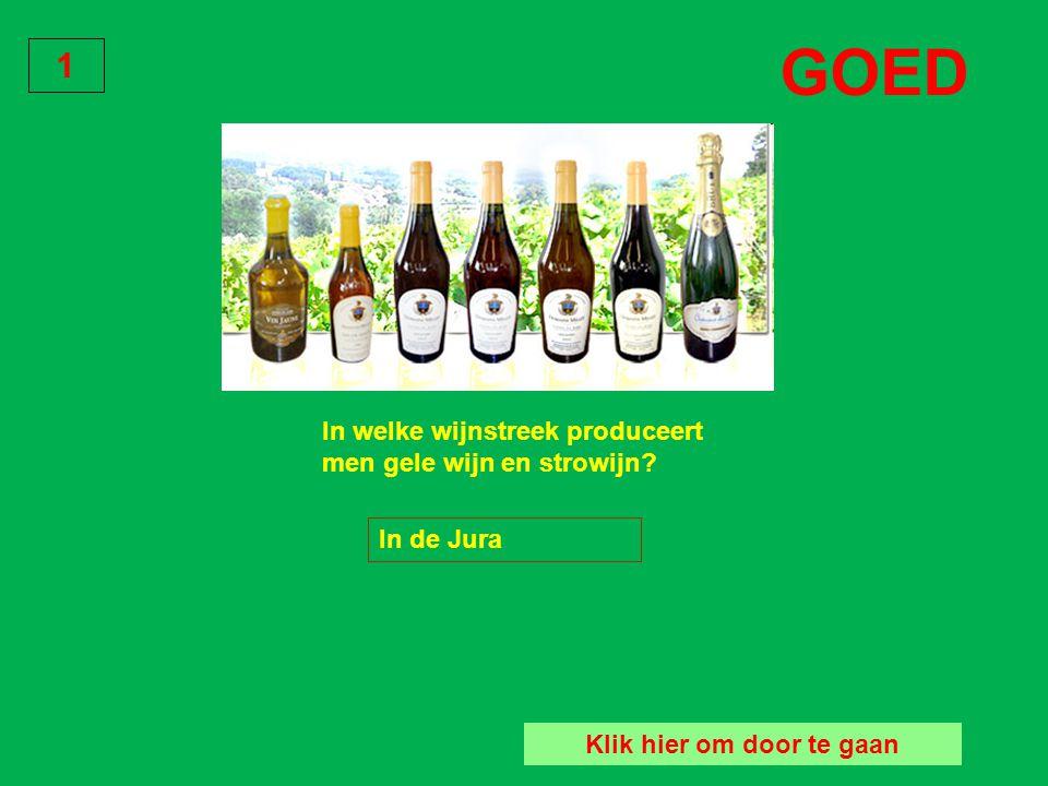 In welke wijnstreek produceert men gele wijn en strowijn? Bordeaux Bourgogne Jura Vraag 1