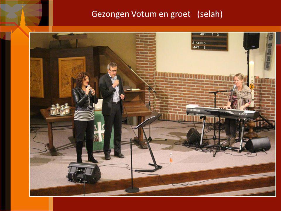 Gezongen Votum en groet (selah)
