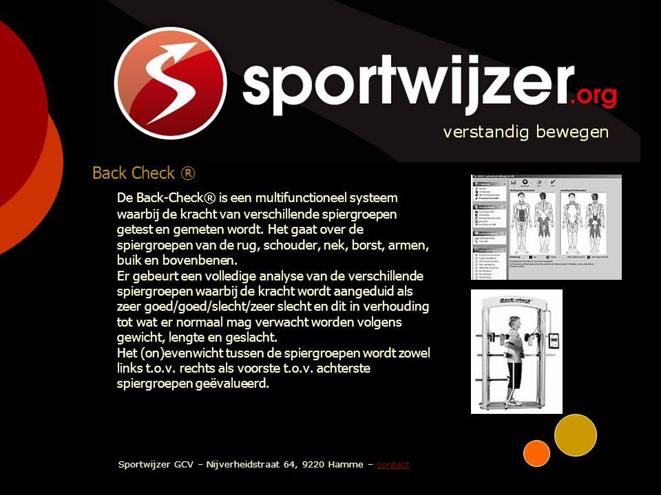SPORTWIJZER verstandig bewegen Back Check ® De Back-Check® is een multifunctioneel systeem waarbij de kracht van verschillende spiergroepen getest en