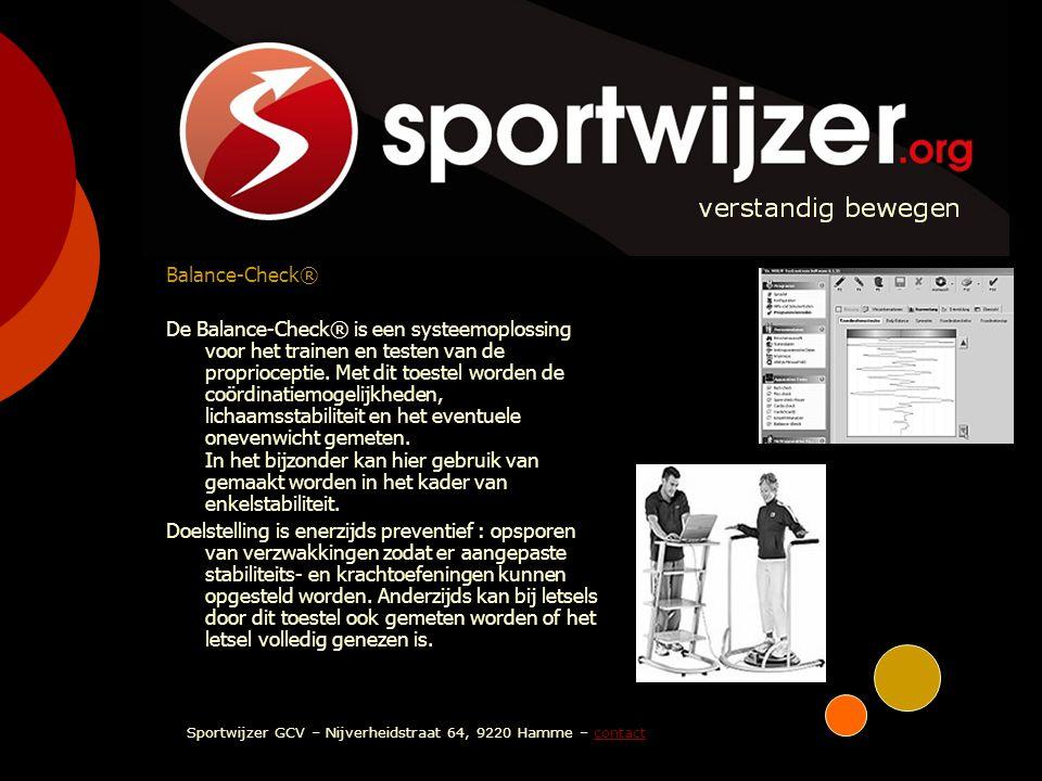 SPORTWIJZER verstandig bewegen Balance-Check® De Balance-Check® is een systeemoplossing voor het trainen en testen van de proprioceptie. Met dit toest