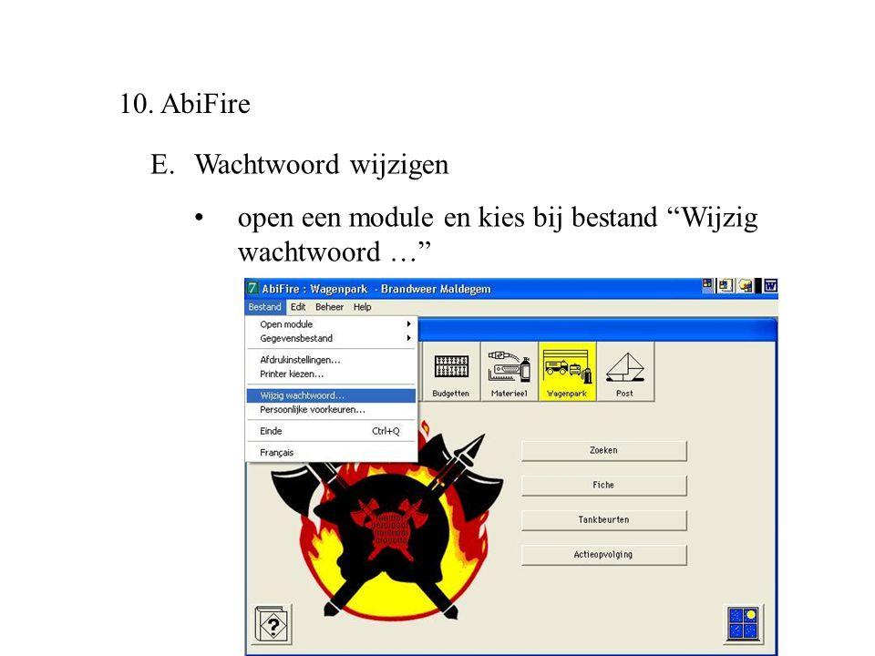 """10. AbiFire E.Wachtwoord wijzigen •open een module en kies bij bestand """"Wijzig wachtwoord …"""""""