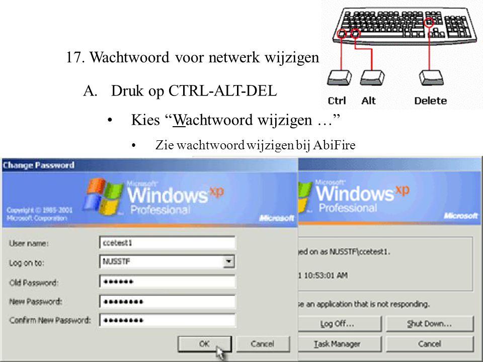 """17. Wachtwoord voor netwerk wijzigen A. Druk op CTRL-ALT-DEL •Kies """"Wachtwoord wijzigen …"""" •Zie wachtwoord wijzigen bij AbiFire"""