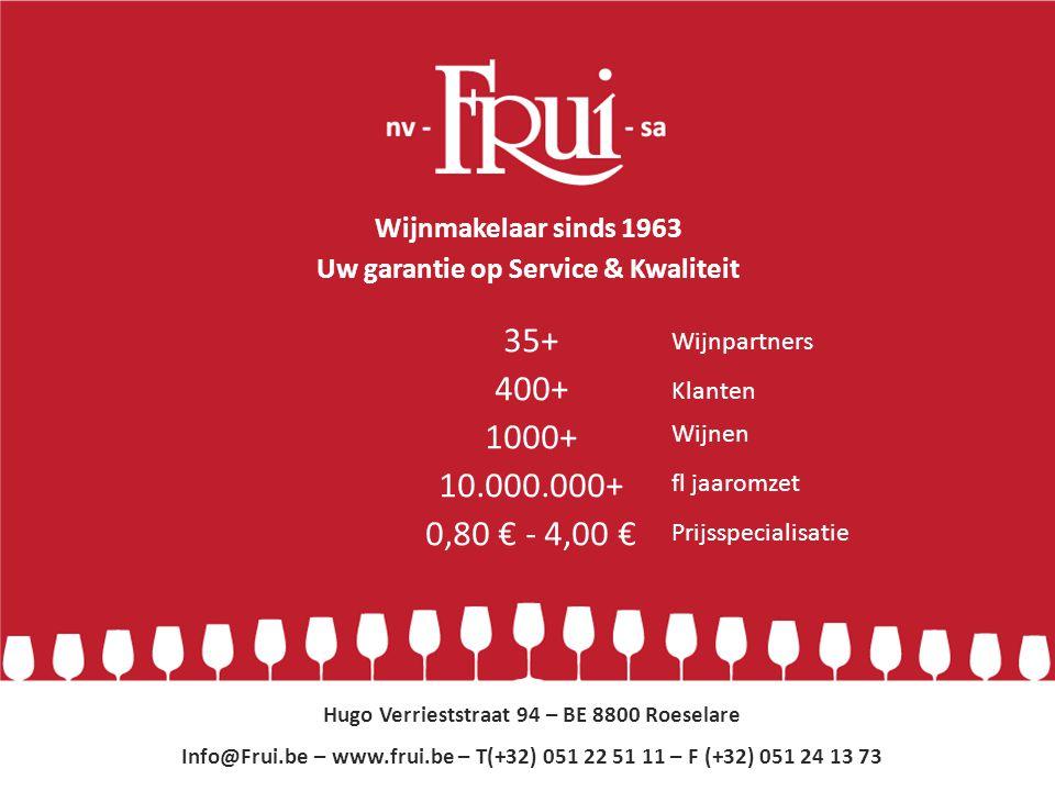 Uw garantie op Kwaliteit & Service 35+ 400+ 1000+ 10.000.000+ 0,80 € - 4,00 € Hugo Verrieststraat 94 – BE 8800 Roeselare Info@Frui.be – www.frui.be –