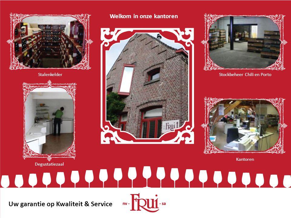 Uw garantie op Kwaliteit & Service Welkom in onze kantoren Stalenkelder Degustatiezaal Stockbeheer Chili en Porto Kantoren Uw garantie op Kwaliteit &