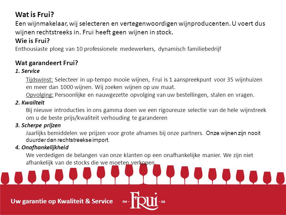 Uw garantie op Kwaliteit & Service Wat is Frui? Een wijnmakelaar, wij selecteren en vertegenwoordigen wijnproducenten. U voert dus wijnen rechtstreeks