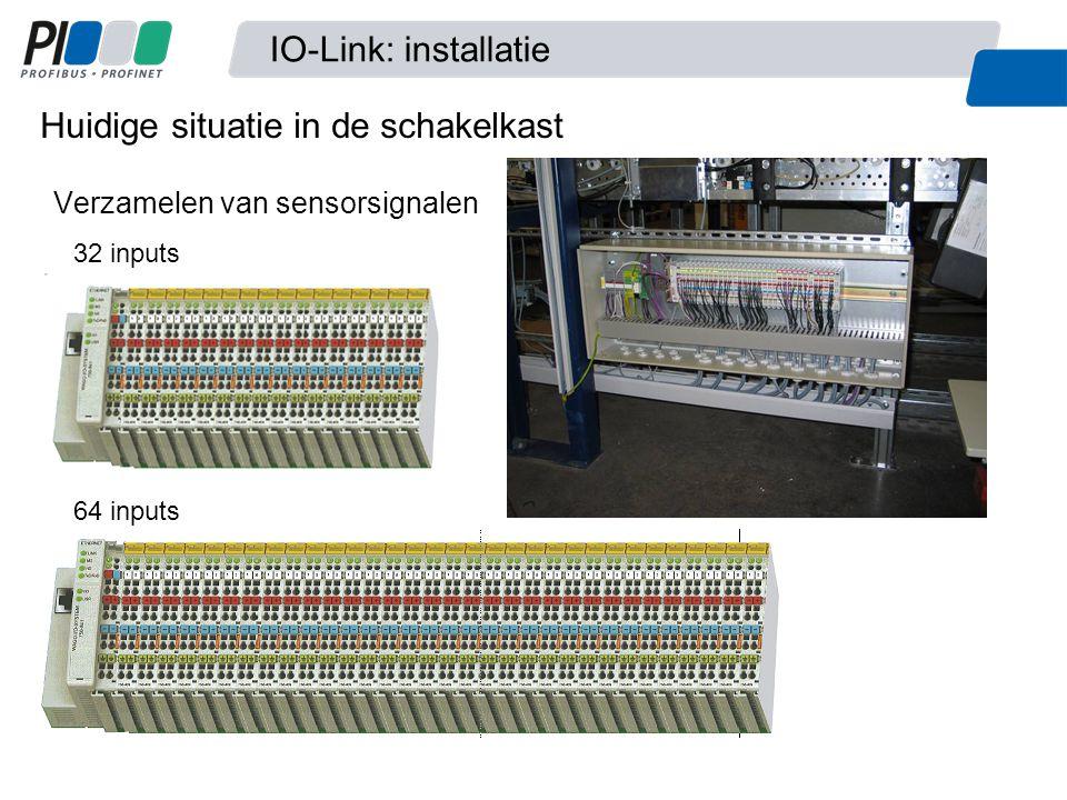 Verzamelen van sensorsignalen 32 inputs 64 inputs Huidige situatie in de schakelkast IO-Link: installatie