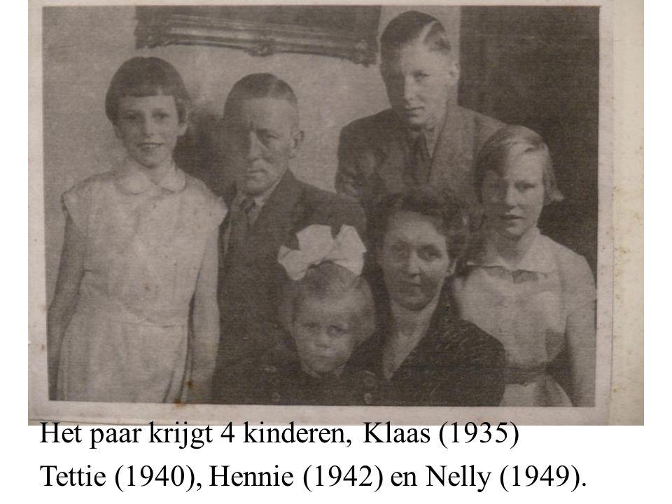 Het paar krijgt 4 kinderen, Klaas (1935) Tettie (1940), Hennie (1942) en Nelly (1949).
