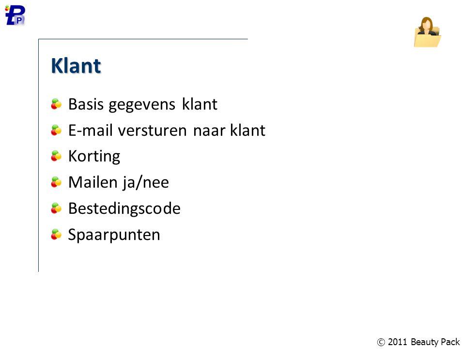 © 2011 Beauty Pack Klant Basis gegevens klant E-mail versturen naar klant Korting Mailen ja/nee Bestedingscode Spaarpunten