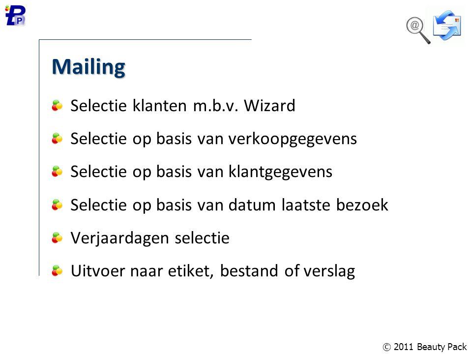 Mailing Selectie klanten m.b.v. Wizard Selectie op basis van verkoopgegevens Selectie op basis van klantgegevens Selectie op basis van datum laatste b