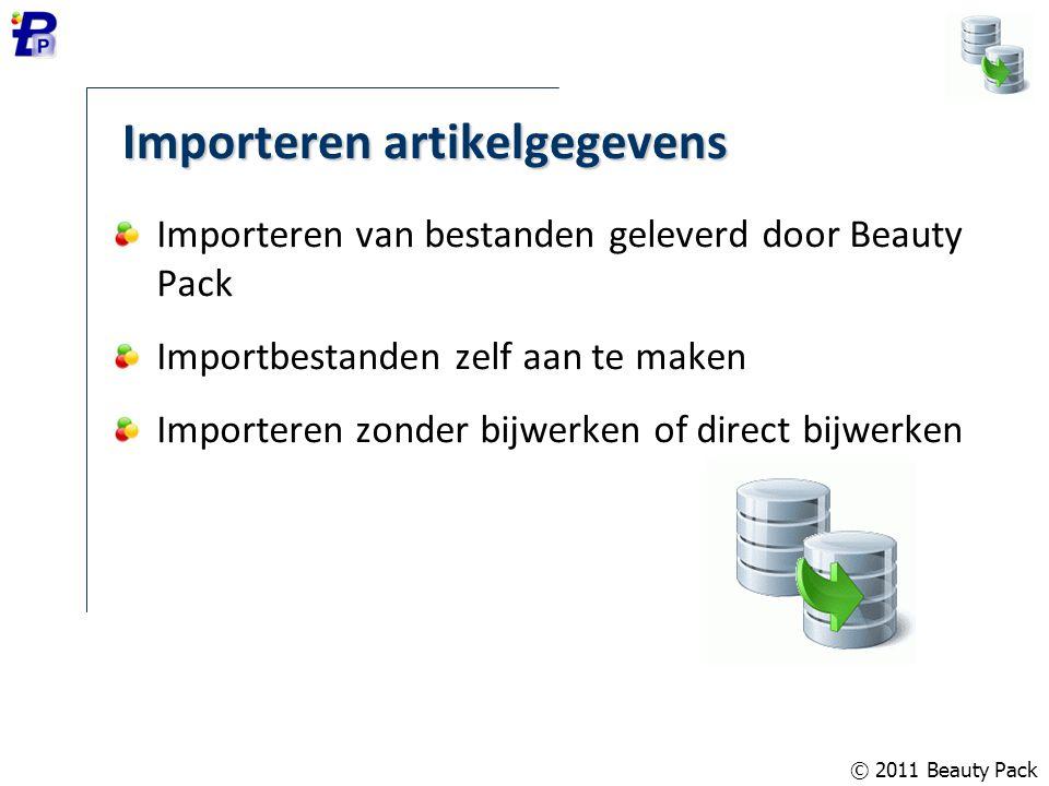 © 2011 Beauty Pack Importeren artikelgegevens Importeren van bestanden geleverd door Beauty Pack Importbestanden zelf aan te maken Importeren zonder b