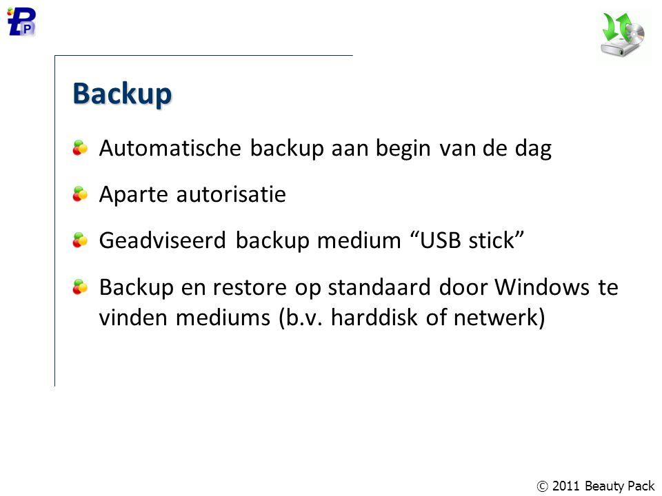 """Backup Automatische backup aan begin van de dag Aparte autorisatie Geadviseerd backup medium """"USB stick"""" Backup en restore op standaard door Windows t"""