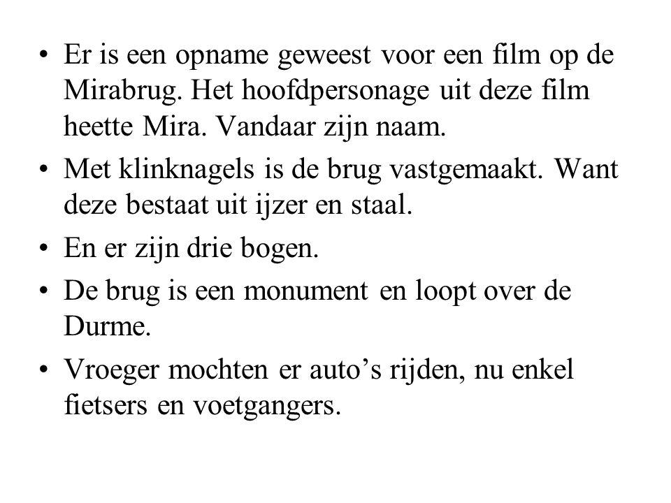 •Er is een opname geweest voor een film op de Mirabrug.