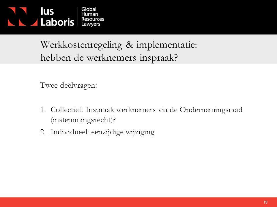 Werkkostenregeling & implementatie: hebben de werknemers inspraak? Twee deelvragen: 1.Collectief: Inspraak werknemers via de Ondernemingsraad (instemm