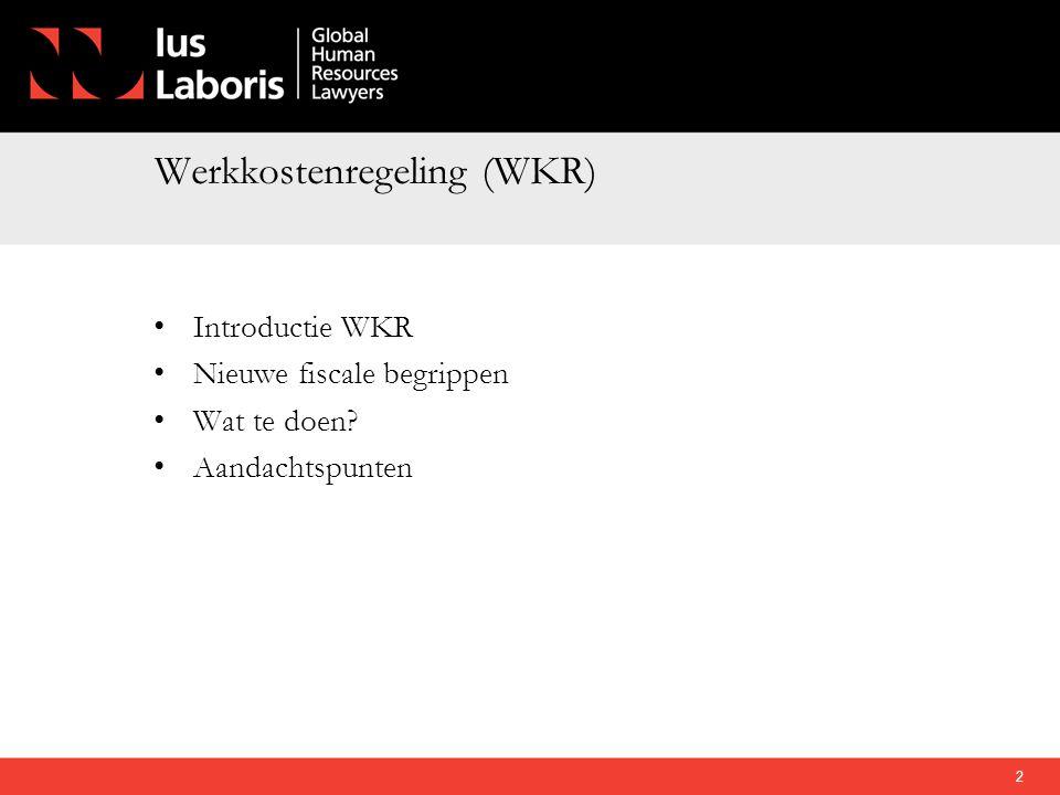Werkkostenregeling (WKR) • Introductie WKR • Nieuwe fiscale begrippen • Wat te doen? • Aandachtspunten 2