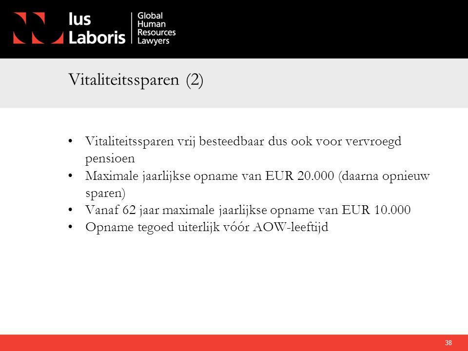 Vitaliteitssparen (2) •Vitaliteitssparen vrij besteedbaar dus ook voor vervroegd pensioen •Maximale jaarlijkse opname van EUR 20.000 (daarna opnieuw s