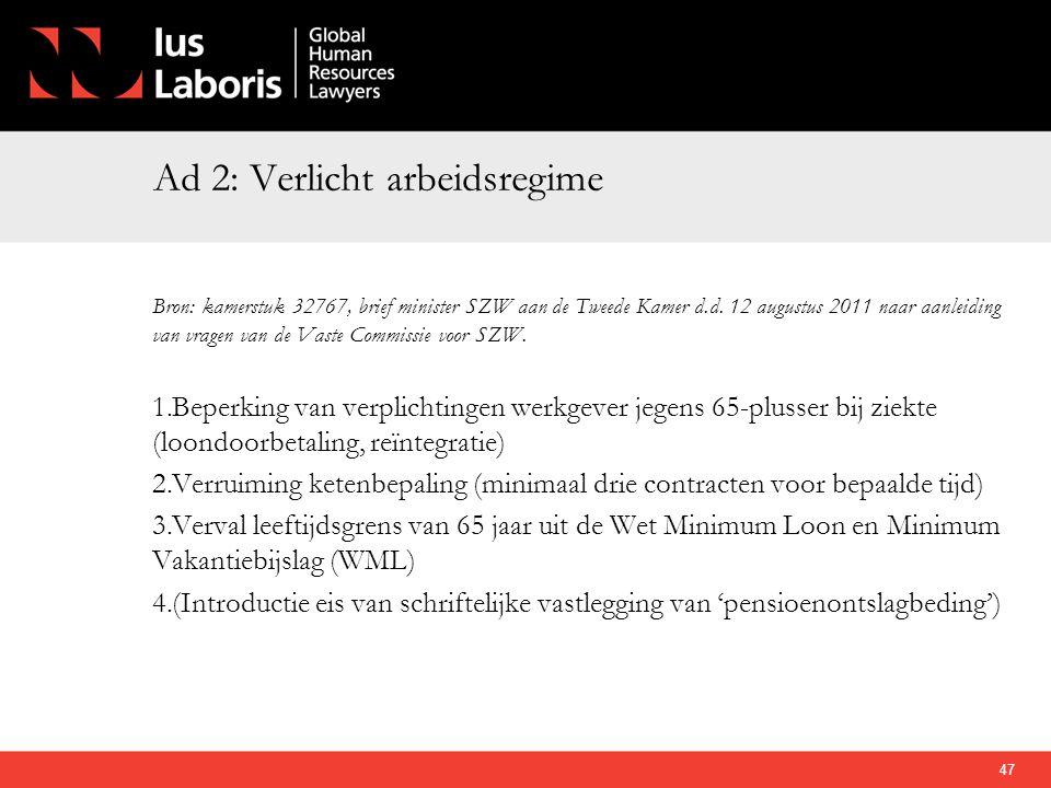 Ad 2: Verlicht arbeidsregime Bron: kamerstuk 32767, brief minister SZW aan de Tweede Kamer d.d. 12 augustus 2011 naar aanleiding van vragen van de Vas