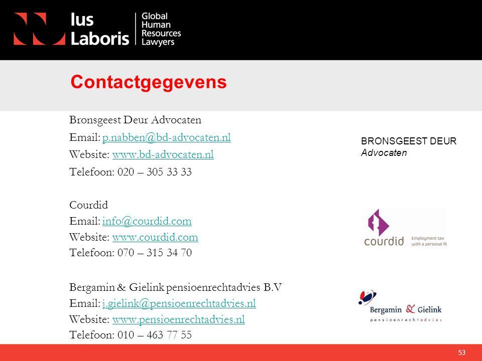 Contactgegevens Bronsgeest Deur Advocaten Email: p.nabben@bd-advocaten.nlp.nabben@bd-advocaten.nl Website: www.bd-advocaten.nlwww.bd-advocaten.nl Tele