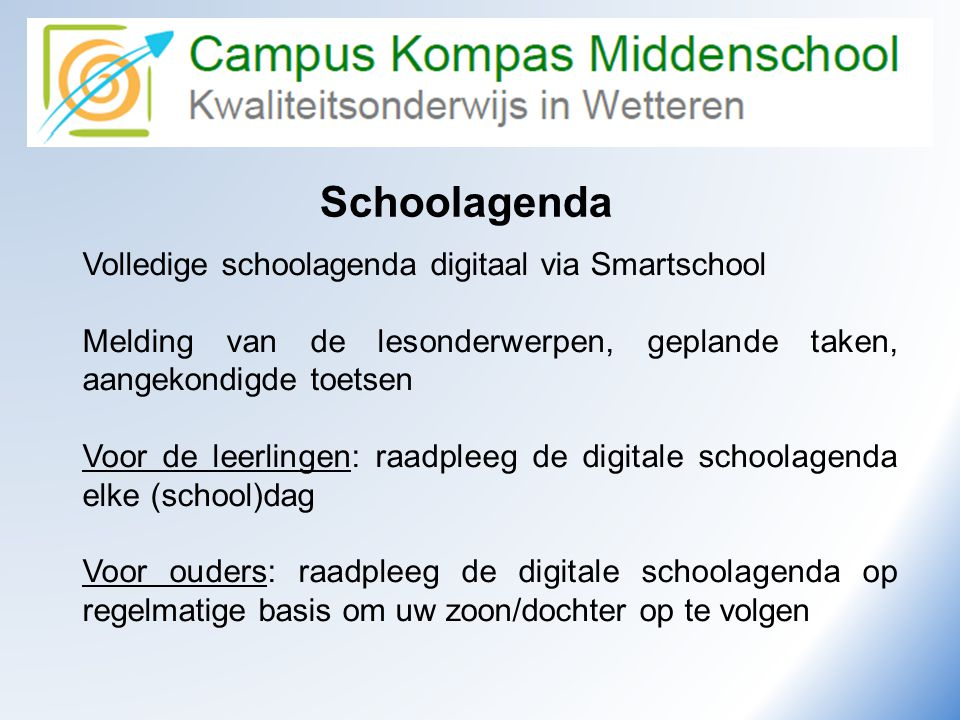 Camus Kompas Kwaliteitsonderwijs in Wetteren Schoolagenda Volledige schoolagenda digitaal via Smartschool Melding van de lesonderwerpen, geplande take