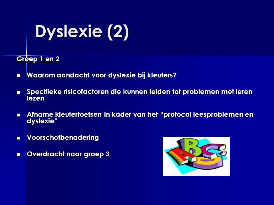 Dyslexie (2) Groep 1 en 2  Waarom aandacht voor dyslexie bij kleuters?  Specifieke risicofactoren die kunnen leiden tot problemen met leren lezen 
